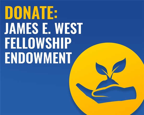 Join the James E. West Fellowship